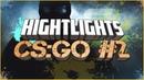 Hightlights CS:GO 2 - Best Moment