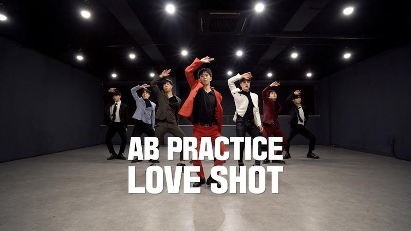 [AB PRACTICE] EXO 엑소 - LOVE SHOT (Boys ver.) | 커버댄스 DANCE COVER | 연습실 ver.
