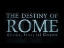 The Destiny of Rome.Series 1.2of2.Octavian, Antony and Cleopatra (2010, HD)