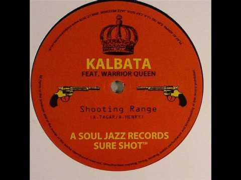 Kalbata ft. Warrior Queen - Shooting Range (Soul Jazz Records)