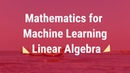 Mathematics for Machine Learning full Course Linear Algebra Part 1