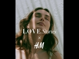 Love Stories x H&M