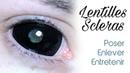 Lentilles scleras : poser / enlever / entretenir