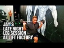 JAY CUTLER'S LATE NIGHT LEG WORKOUT AT THE LIFT FACTORY.