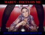 MARUV - FOCUS ON ME ( DJ WOLF DEEP MASH UP REMIX 2018 )