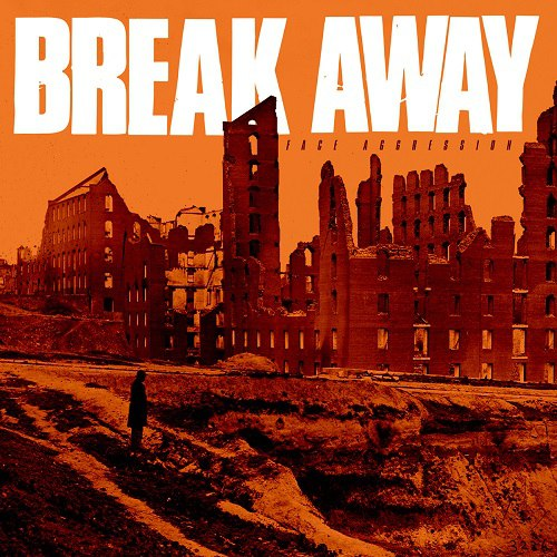 Break Away - Face Aggression (2015)