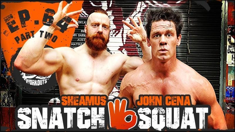 John Cena Snatch Squat Ep 64 PART TWO