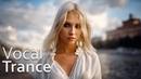 ♫ Amazing Emotional Uplifting vocal Trance Mix l September 2018 (Vol. 90) ♫