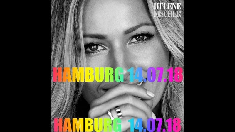 Helene Fischer Hamburg 14 07 18