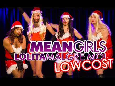 LOLITA MALGRE MOI MEAN GIRLS LowCost Alex Ramires Guests