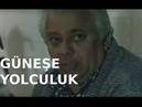 Güneşe Yolculuk - Türk Filmi