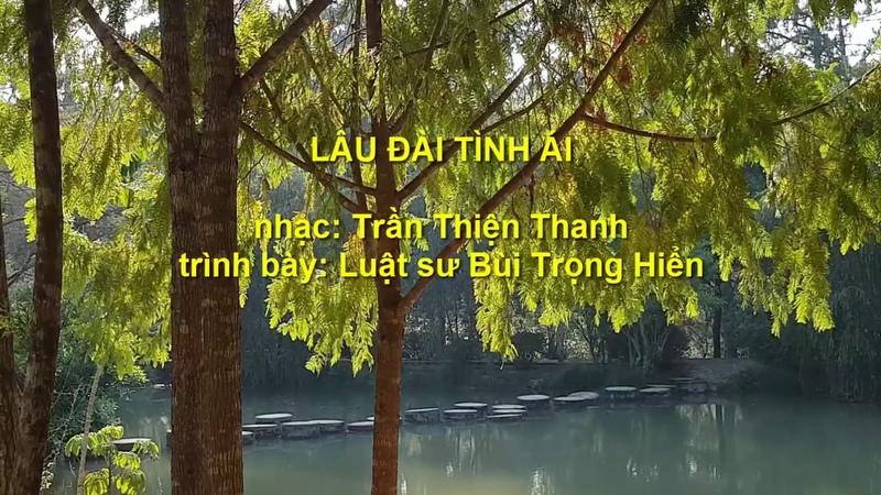 LÂU ĐÀI TÌNH ÁI - LS Bùi Trọng Hiển |nhạc Trần Thiện Thanh