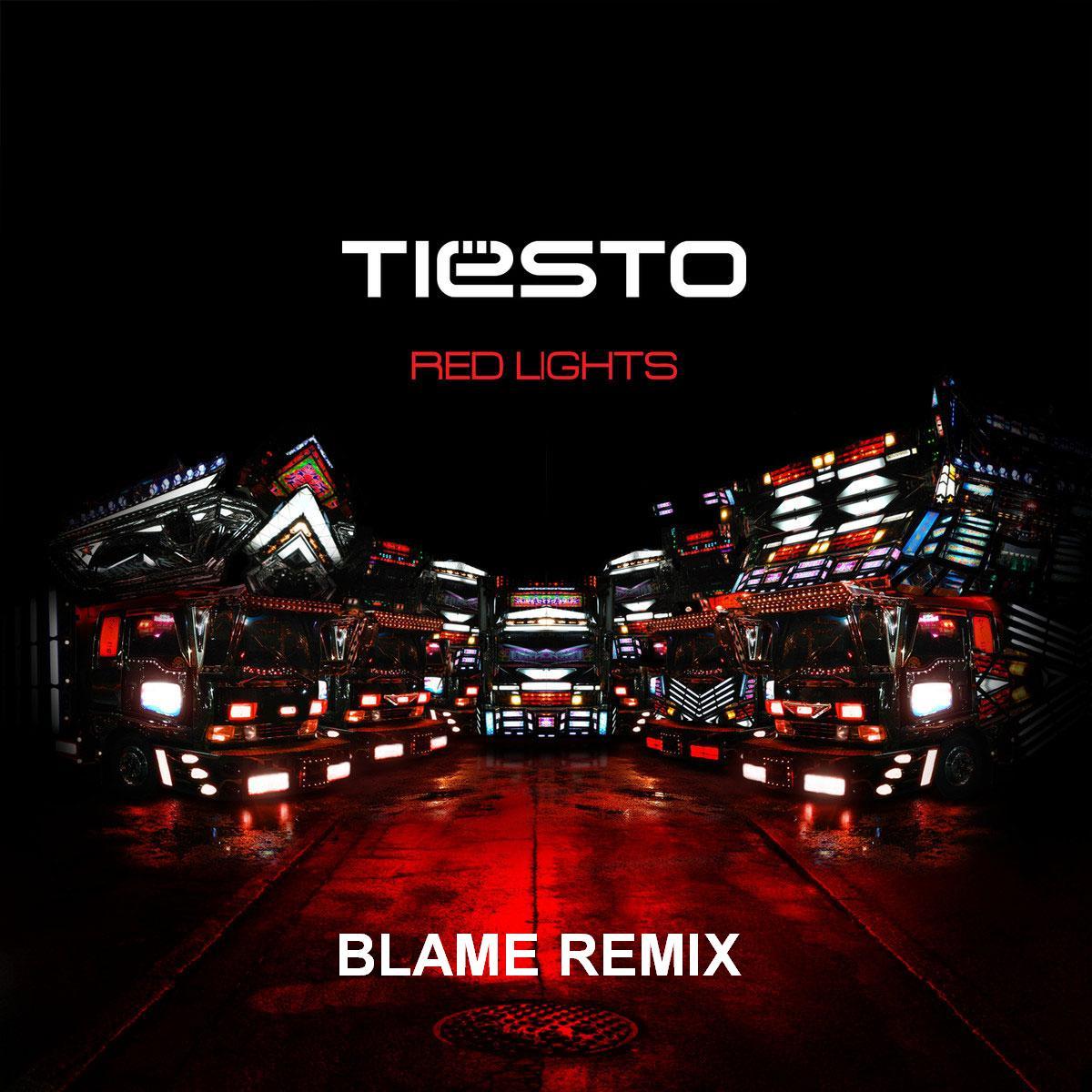 Tiesto - Red Lights (Blame Remix)