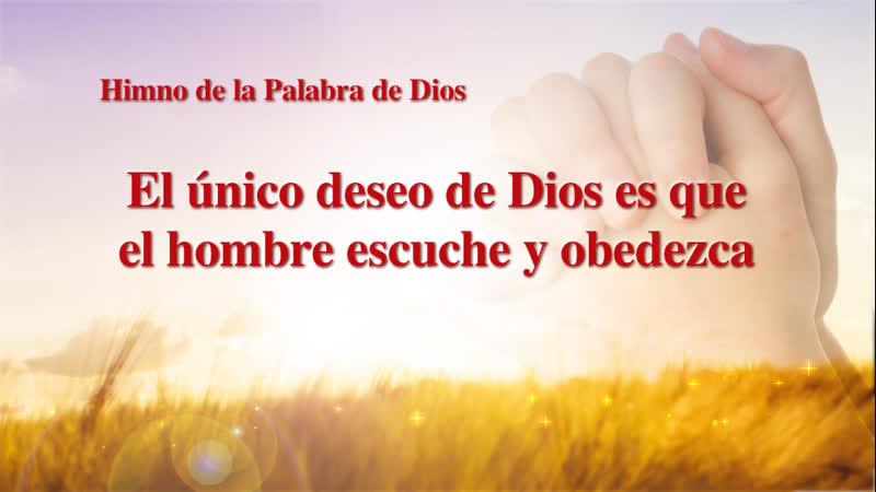 La mejor música cristiana | El único deseo de Dios es que el hombre escuche y obedezca
