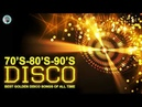 Golden Disco Greatest Hits 70s 80s 90s - Best Disco Songs Of All Time - Greatest Disco Music