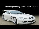 Best Upcoming Cars 2017 / 2018