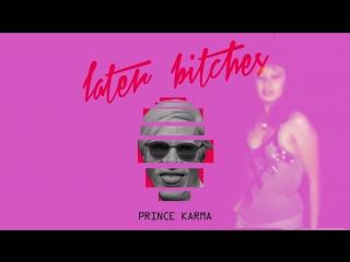 The Prince Karma - Later B ches (Stratus Lyric Video)