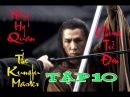 Chung Tử Đơn Anh Hùng Hồng Hy Quan Tập 10 The Kungfu Master Donnie Yen 2014