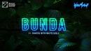 Wax Motif Bunda ft Dances With White Girls