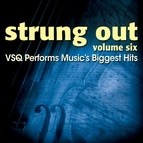 Vitamin String Quartet альбом Strung Out, Vol. 6: VSQ Performs Music's Biggest Hits