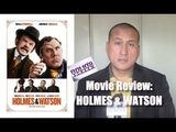 My Review of 'HOLMES &amp WATSON' Movie It's Just Not Funny