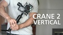 A new way to mount your camera on Crane 2 | Vertical setting