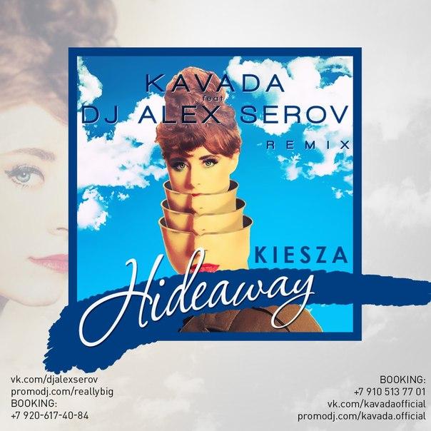 Kiesza – Hideaway (Kavada & Alex Serov Remix) [2014]