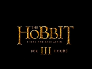The Hobbit: There and Back Again for Three Hours