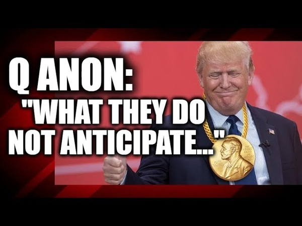 Q ANON: WHAT THEY DO NOT ANTICIPATE...