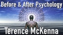 Terence McKenna Hallucinogens Before and After Psychology Video Lecture