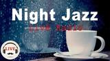 Night Jazz 247 Live Radio - Smooth Jazz &amp Bossa Nova - Saxophone Jazz Music For Sleep, Study