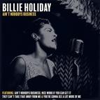 Billie Holiday альбом Ain't Nobodys Business