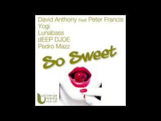 David Anthony feat.Peter Francis - So Sweet (Yogis RSR Remix)