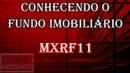 Maxi Renda MXRF11 Conhecendo o fundo imobiliário