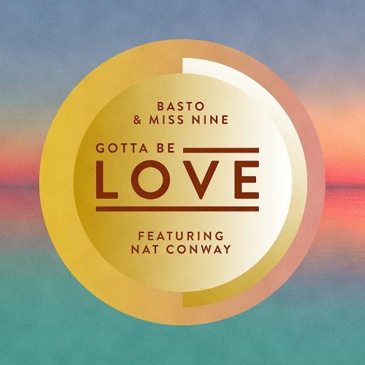 Basto альбом Gotta Be Love (feat. Nat Conway)