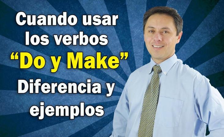 COMO USAR LOS VERBOS MAKE y DO. ¡VEA ESTA CLASE!!