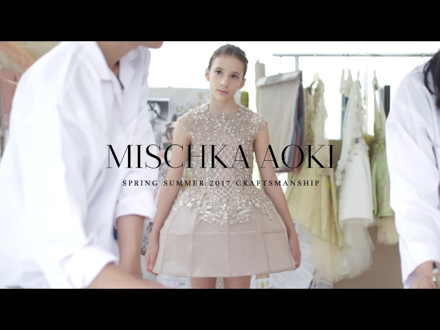 MISCHKA AOKI Craftsmanship The Making of The Spring Summer 2017 Couture Collection