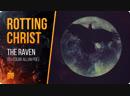 Rotting Christ - The Raven (by Edgar Allan Poe) 2019