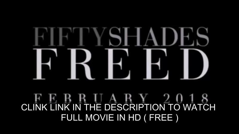 Mira Cincuenta sombras liberadas 2018 Películas completas en línea gratis