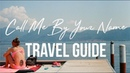 CALL ME BY YOUR NAME TRAVEL GUIDE 2018
