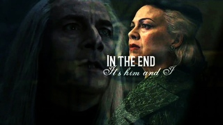 Lucius & Narcissa Malfoy ♡ {Lucissa} || In the end, it's him and I