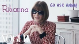 Anna Wintour on Rihanna, the Rise of the Sneaker, and Parka or No Parka Vogue
