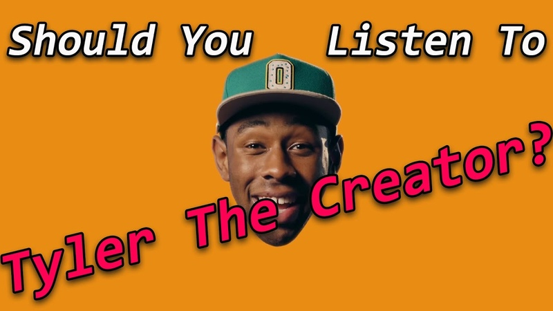 Should You Listen To Tyler The Creator