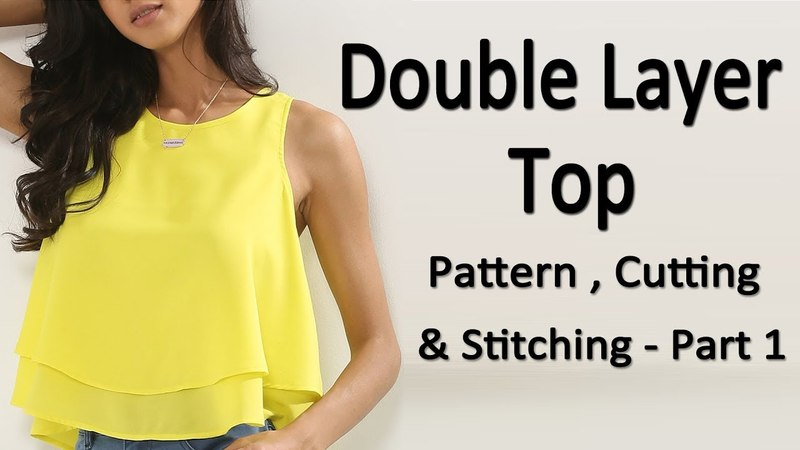 Double Layer Top Pattern Cutting Stitching Part 1 Latest Top Designs