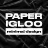 PAPER IGLOO | minimal design