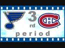 NHL 2018―2019. REGULAR SEASON. 17 ОКТЯБРЯ 2018. ST. LOUIS BLUES VS MONTREAL CANADIENS 3―RD PERIOD