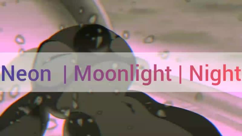 Neon | Moonlight | Night Love❤️