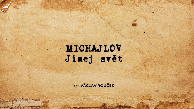 Michajlov - Jinej svět feat. Václav Rouček (prod. Schyzo)