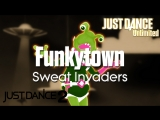 Just Dance Unlimited Funkytown - Sweat Invaders Just Dance 2