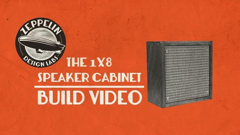 Zeppelin Design Labs 1x8 Speaker Cabinet Build Video